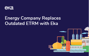 Energy Company Replaces Outdated ETRM with Eka-Featured Images