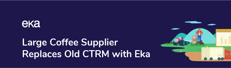 Large Coffee Supplier Replaces Old CTRM with Eka-Featured Image